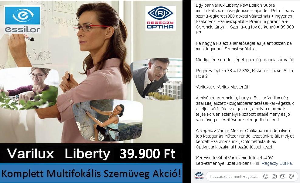 1; Varilux Liberty: ( 19.900 Ft/db-tól elérhető) első generációk egyike a Varilux Liberty, mely kezdő szintű multifokális lencse olyan 40 év feletti páciensek részére, akik első multifokális látásélményt szeretnék kipróbálni. Kedvező ár könnyű